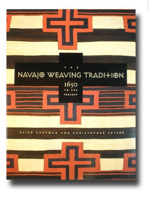 The Navajo Weaving Tradition 1650 to Present